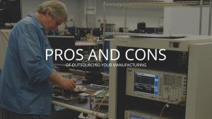 Outsourcing Your Manufacturing